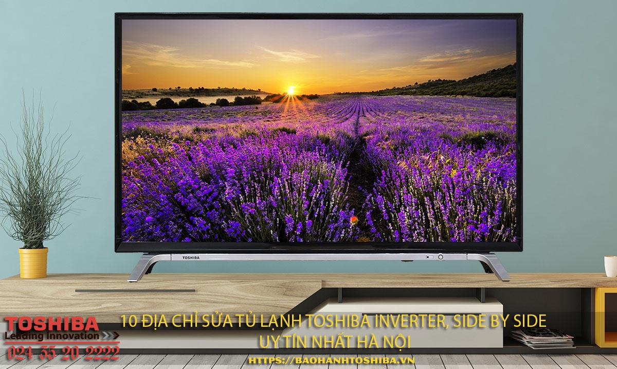 Sửa tivi Toshiba tại nhà, uy tín chất lượng nhất Hà Nội